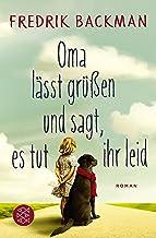 Oma lässt grüßen und sagt, es tut ihr leid: Roman (German Edition)