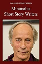 Minimalist Short Story Writers (College Support Series)
