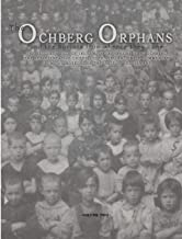 The Ochberg Orphans and the horrors from whence they came - volume two: The rescue in 1921 of 177 Jewish Orphans from the pogroms in the Pale of ... the South African Jewish Community (Volume 2)