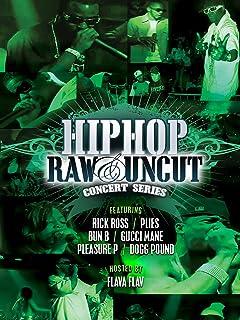 Hip Hop Raw & Uncut Concert Series: Platinum Edition