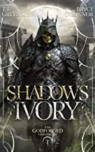 Shadows of Ivory (The Godforged Chronicles Book 1)