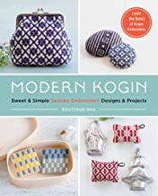 Modern Kogin: Sweet & Simple Sashiko Embroidery Designs & Projects
