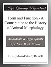 Form and Function - A Contribution to the History of Animal Morphology