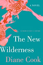 The New Wilderness: SHORTLISTED FOR THE BOOKER PRIZE 2020 PDF