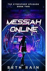Messiah Online (The Cyberpunk Uploads Book 2) Kindle Edition