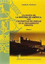 Filosofía de la historia de América: los cronistas de Indias en el pensamiento español (TESIS DOCTORALES CUM LAUDE) (Spani...
