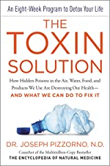 The Toxin Solution: How Hidden Poisons in the Air, Water, Food, and Products We Use Are Destroying Our Health--AND WHAT WE CAN DO TO FIX IT (English Edition) Formato Kindle