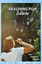 Reaching for Dawn