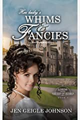 Her Lady's Whims and Fancies: Sweet Regency Romance (Lords for the Sisters of Sussex Book 3) Kindle Edition