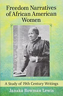 Freedom Narratives of African American Women: A Study of 19th Century Writings
