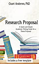 Research Proposal: Academic Writing Guide for Graduate Students (Essay and Thesis Writing Book 3)