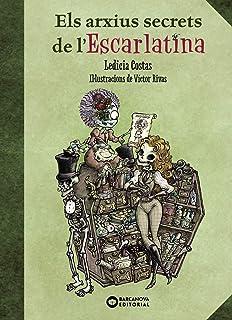 Els arxius secrets de l'Escarlatina (Llibres infantils i juvenils - Diversos)