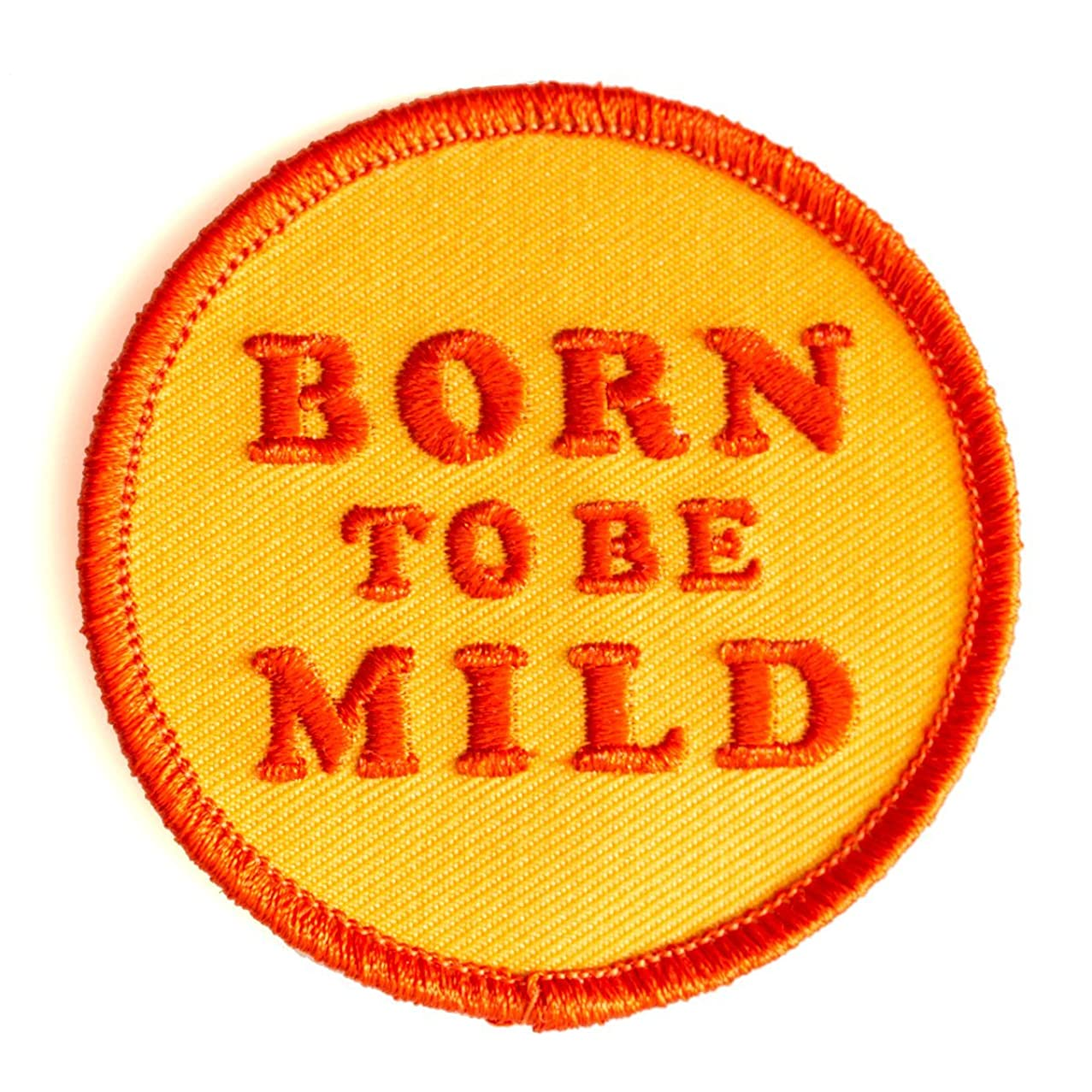 These Are Things Born to Be Mild Embroidered Iron On or Sew On Patch
