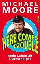 Here Comes Trouble: Mein Leben als Querschläger (German Edition)