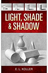 Light, Shade and Shadow (Dover Art Instruction) Kindle Edition