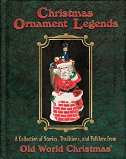 Christmas Ornament Legends: A Collection of Stories, Traditions, and Folklore from the Old World