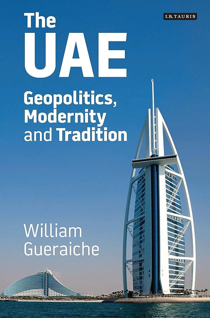 とは異なりビリーヤギ問題The UAE: Geopolitics, Modernity and Tradition (International Library of Human Geography Book 42) (English Edition)