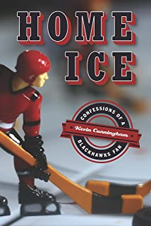 Home Ice: Confessions of a Blackhawks Fan