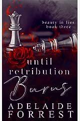 Until Retribution Burns: A Dark Mafia Romance (Beauty in Lies Book 3) Kindle Edition