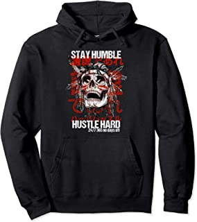 Stay Humble Hustle Hard Japanese Gang No Days Off Hip Hop Pullover Hoodie