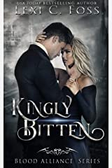 Kingly Bitten (Blood Alliance Book 5) (English Edition) Format Kindle