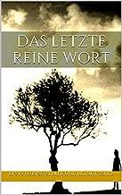 Das letzte reine Wort: Ein Herz in zwei Welten (Rose & Meredith 1) (German Edition)