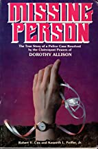 Missing Person : The True Story of a Police Case Resolved by the Clairvoyant Powers of Dorothy Allison