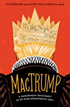 MacTrump: A Shakespearean Tragicomedy of the Trump Administration, Part I