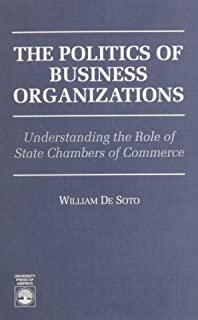 The Politics of Business Organizations: Understanding the Role of State Chambers of Commerce