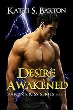 Desire Awakened (Aaron's Kiss Series Book 13)