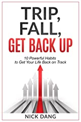 Trip, Fall, Get Back Up: 10 Powerful Habits to Get Your Life Back on Track (English Edition) Format Kindle