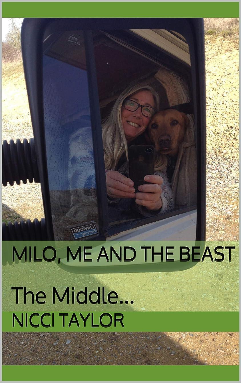 メイド勝利伝えるMilo, Me and The Beast: The Middle... (English Edition)