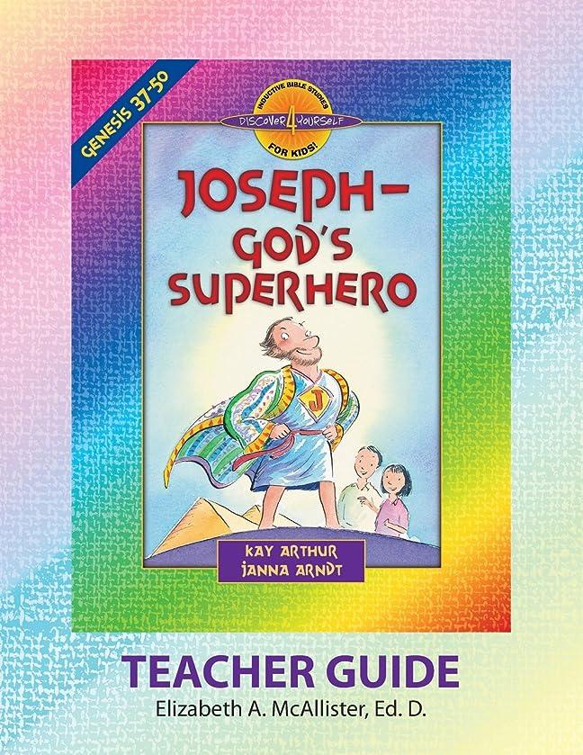Discover 4 Yourself(r) Teacher Guide: Joseph - God's Superhero