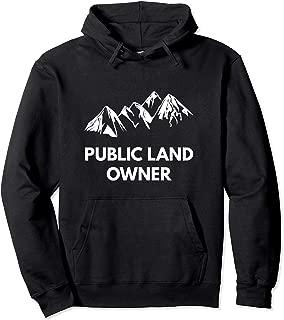 Public Land Owner Hoodie - Best Outdoors Sweatshirt Gift