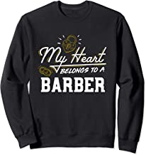 My Heart Belongs to a Barber Gift Sweatshirt