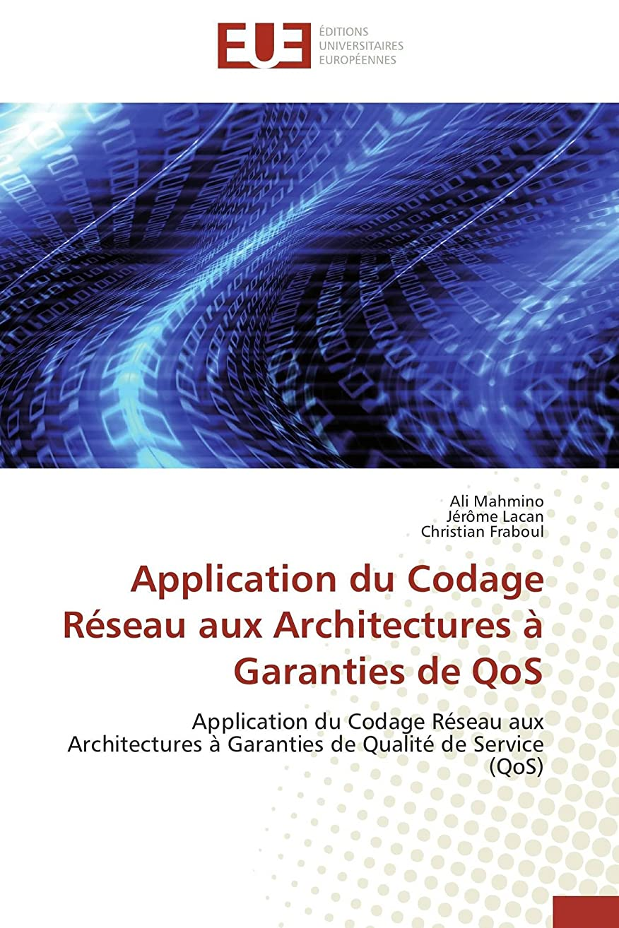 ゲージカナダスタジオApplication Du Codage Réseau Aux Architectures à Garanties de Qos (Omn.Univ.Europ.)