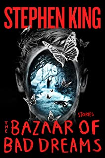The Bazaar of Bad Dreams: Stories by Stephen King - Hardcover