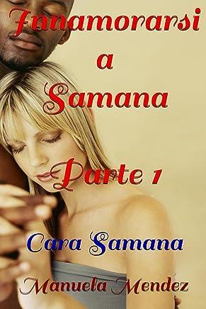 Innamorarsi a Samana - Cara Samana...