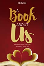 A Book About Us: A Heart's Continuing Journey to Love