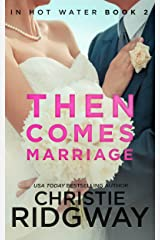 Then Comes Marriage (In Hot Water Book 2) Kindle Edition