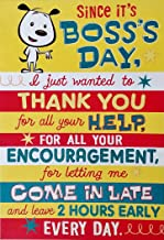 Thank You For All Your Help, For All Your Encouragement - Funny Happy Boss's Day Greeting Card