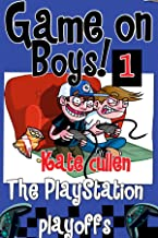 Funny books for boys 9-12 : 'Game On Boys! The PlayStation Play-offs': A Hilarious adventure for children 9-12 with illust...