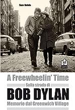 Sulla strada di Bob Dylan. Memorie dal Greenwich Village
