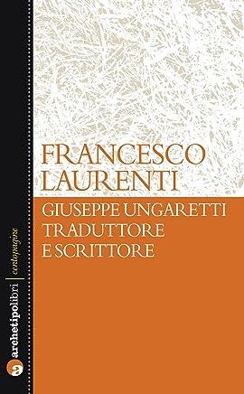 Giuseppe Ungaretti traduttore e scrittore
