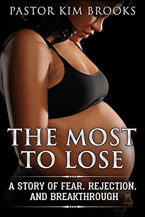 The Most To Lose: A Story of Fear, Rejection, and Breakthrough (English Edition)