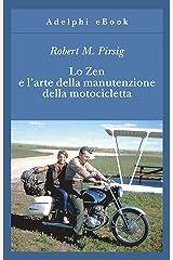 Lo Zen e l'arte della manutenzione della motocicletta (Gli Adelphi Vol. 8) (Italian Edition) Format Kindle