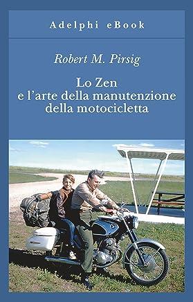 Lo Zen e l'arte della manutenzione della motocicletta (Gli Adelphi Vol. 8) (Italian Edition)