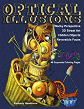 Optical Illusions: Life Escapes Adult Coloring Books 48 grayscale coloring pages of mind-bending optical illusions, Wacky Perspective, 3D Street Art, Hidden Objects, Reversible Faces and more