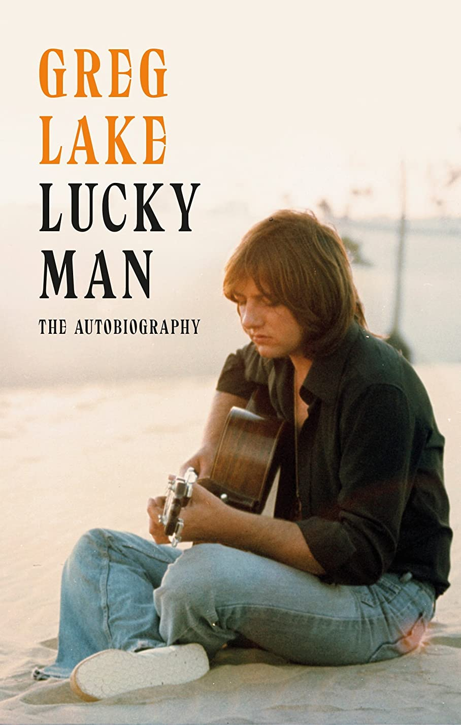 気性ペイントラインナップLucky Man: The Autobiography (English Edition)