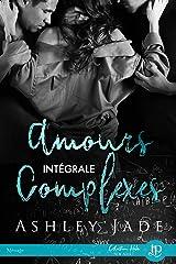 Amours complexes: Intégrale Format Kindle